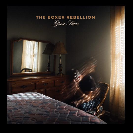 The Boxer Rebellion - Ghost Alive