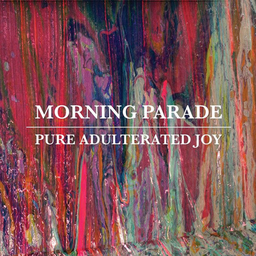 Morning-Parade-–-Pure-Adulterated-Joy