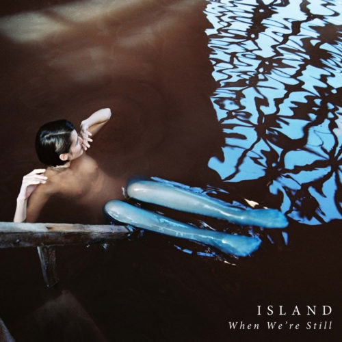 ISLAND - When We're still