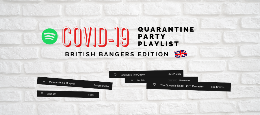 Spotify Playlist Coronavirus COVID19 quarantine party British edition