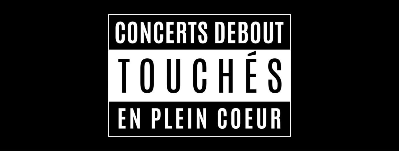 concerts debout, touchés en plein coeur