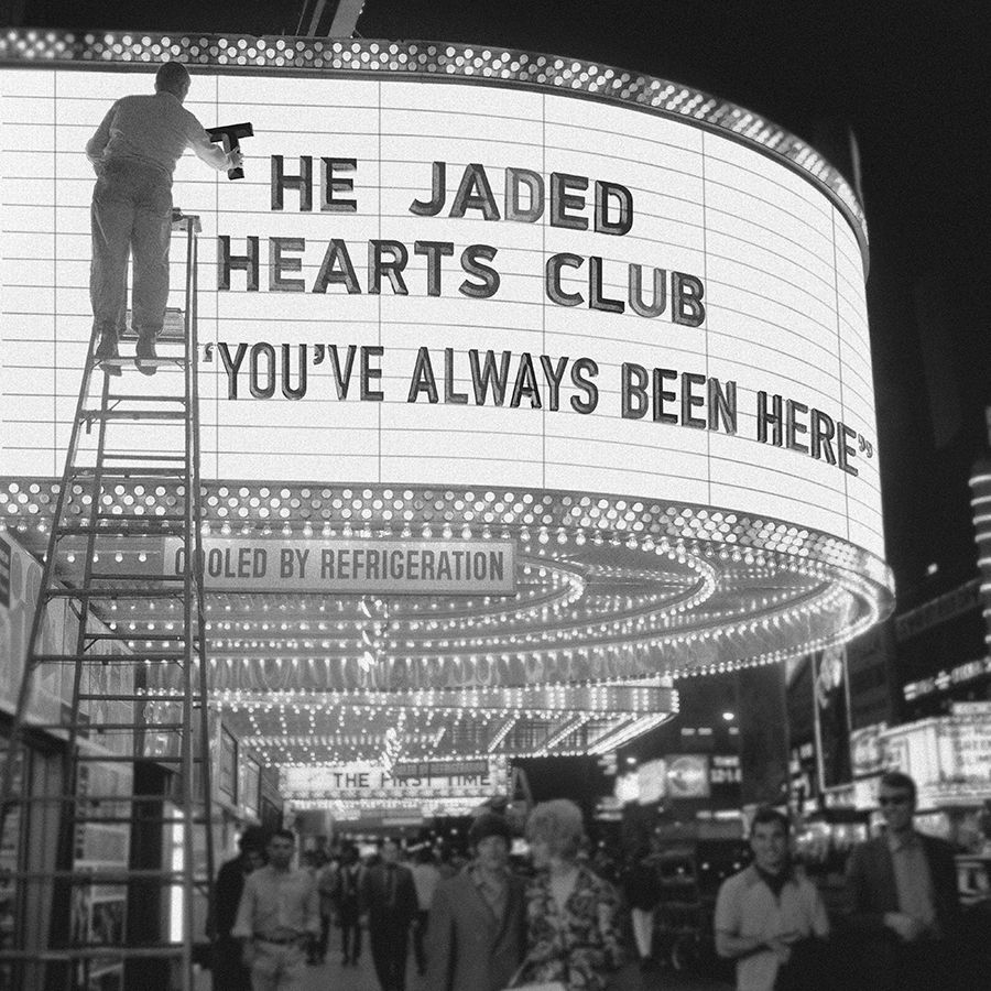 You've Always Been Here - The Jaded Hearts Club