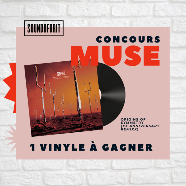 Concours Muse The Origin Of Symmetry Remixx XX anniversary Sound of BRit